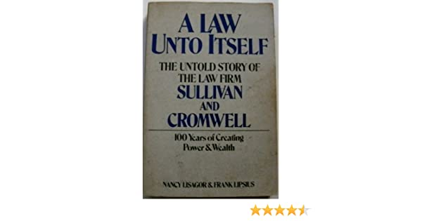 A Law Unto Itself: The Untold Story of the Law Firm Sullivan ...