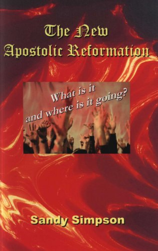 The New Apostolic Reformation - What Is It and Where It It Going?
