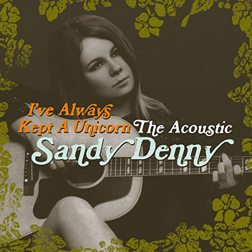 CD : Sandy Denny - Ive Always Kept a Unicorn (United Kingdom - Import, 2 Disc)