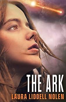 The Ark (The Ark Trilogy, Book 1) by [Nolen, Laura Liddell]