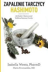 Zapalenie Tarczycy Hashimoto: Jak Znalezc i Wyeliminowac Zrodlowa Przyczyne Choroby (Polish Edition)