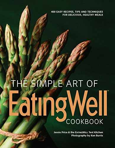 400 Easy Recipes, Tips and Techniques for Delicious, Healthy Meals