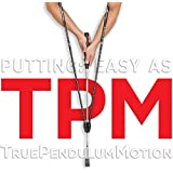 True Pendulum Motion (TPM Golf) - As Seen On Golf Channel's School of Golf - Golf Putting Training Aid - Putter, Stance, Easy Set Up, Instant Feedback, Juniors, Kids, Adults, Putting