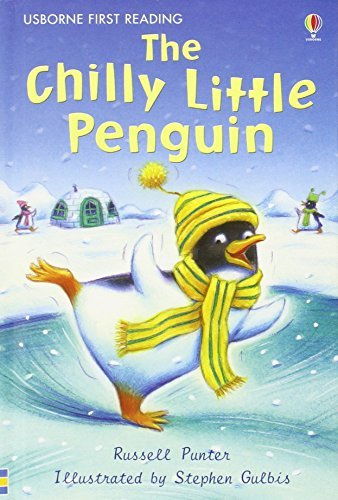 Chilly Little Penguin (The Chilly Little Penguin (Usborne First Reading: Level 2) by Russell Punter (2008-09-26))