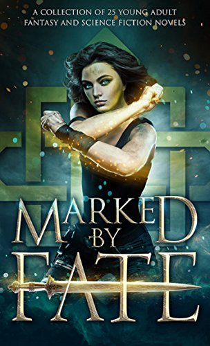 Marked by Fate: A Young Adult Fantasy and Science Fiction