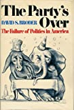 Party's Over, David S. Broder, 006010483X