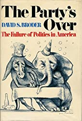 The party's over;: The failure of politics in America