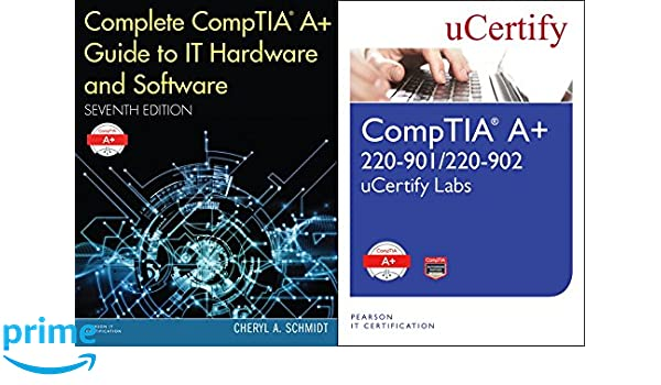 Complete CompTIA Guide to IT Hardware and Software, 7/e and CompTIA