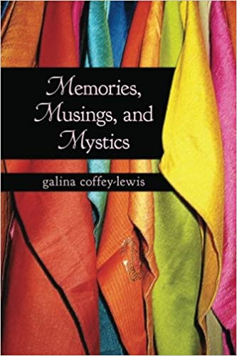Memories, Musings, Mystics