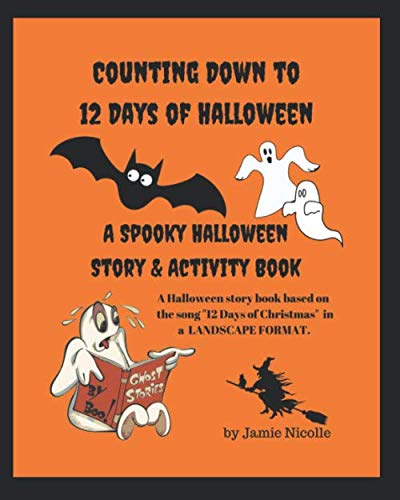 12 Days Of Halloween (Counting Down to 12 Days of Halloween: Book Set to 12 Days of Christmas)