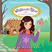 Sugar and Spice: Whatever After, Book 10 | Sarah Mlynowski