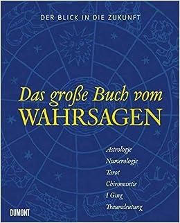 a0fa18b7c8b91b Der Blick in die Zukunft  Das große Buch vom Wahrsagen  Amazon.de  Albert  S. Lyons, Beate Felten  Bücher
