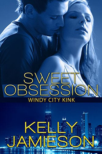 Sweet Obsession (Windy City Kink  Book -