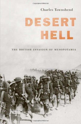 Desert Hell: The British Invasion of Mesopotamia, Townshend, Charles