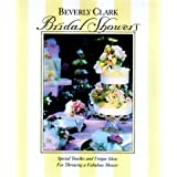 Bridal Showers: Special Touches and Unique Ideas for Throwing a Fabulous Shower (Clark, Beverly) by Beverly Clark (1999-12-23)