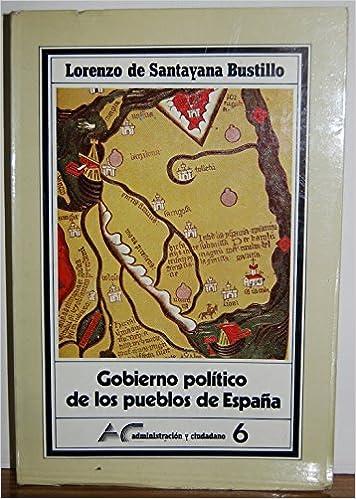 Gobierno politico de los pueblos de España: Amazon.es: Santayana ...