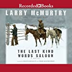 The Last Kind Words Saloon   Larry McMurtry
