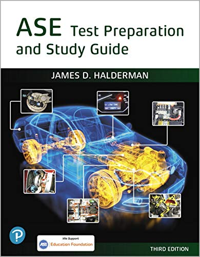 ASE Test Prep and Study Guide (3rd Edition) (Halderman Automotive Series) (Auto Maintenance And Light Repair Certification Test G1)