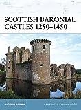 Scottish Baronial Castles 1250–1450 (Fortress)