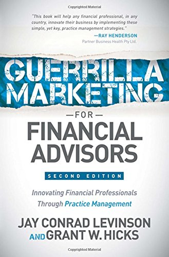 Guerrilla Marketing for Financial Advisors: Transforming Financial Professionals through Practice Management by Morgan James Publishing