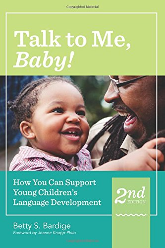 Talk to Me, Baby!: How You Can Support Young Children's Language Development, Second Edition by Brookes Publishing