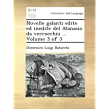 Novelle galanti edite ed inedite del Atanasio da verrocchio ...  Volume 3 of 3