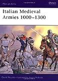 Italian Medieval Armies 1000-1300 (Men-at-Arms, Band 376)