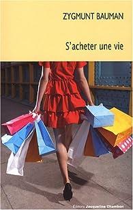 S'acheter une vie par Zygmunt Bauman