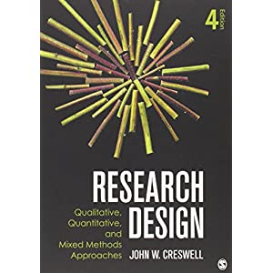 Research Design: Qualitative, Quantitative, and Mixed Methods Approaches, 4th Edition (Paperback)