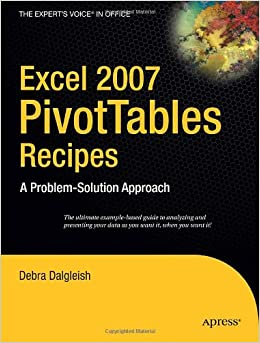 Book Excel 2007 PivotTables Recipes: A Problem-Solution Approach (Expert's Voice in .NET)