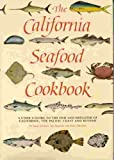 The California Seafood Cookbook, Isaac Cronin and Jay Harlow, 0201117088