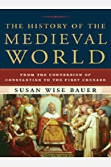 The History of the Medieval World: From the Conversion of Constantine to the First Crusade Kindle Edition