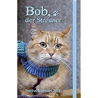 Bob, der Streuner - Taschenkalender 2019 (James Bowen Bücher)