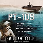 PT-109: JFK's Night of Destiny | William Doyle