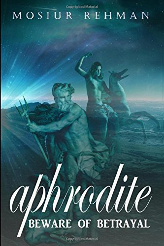 Aphrodite: Beware of betrayal by Woven Words Publishers