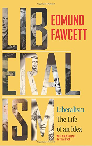 Liberalism – The Life of an Idea