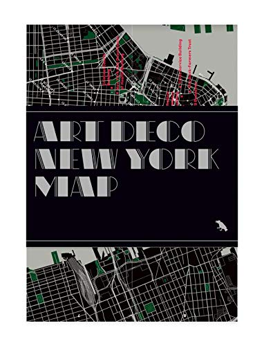 Art Deco New York Map: Guide to Art Deco Architecture in New York City ()