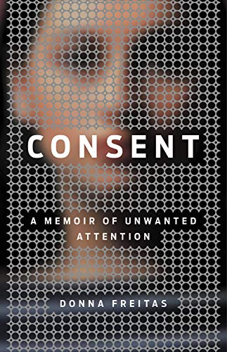 Book Cover: Consent: A Memoir of Unwanted Attention