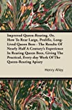 Improved Queen-Rearing, or, How to Rear Large, Prolific, Long-Lived Queen Bees - the Results of Nearly Half a Century's Experience in Rearing Queen Be, Henry Alley, 1446082830