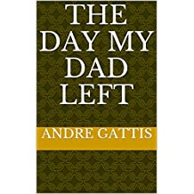 The day my dad left