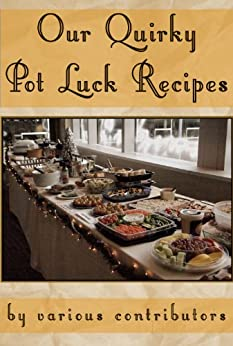 Our Quirky Pot Luck Recipes by [Various contributors]