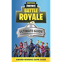 Fortnite: The Ultimate Guide to Dominating Fortnite Battle Royale (Fortnite Guides Book 1)