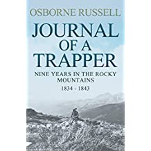 Journal Of A Trapper: Nine Years in the Rocky Mountains, 1834-1843