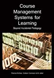 img - for Course Management Systems for Learning: Beyond Accidental Pedagogy by Patricia McGee (2005-02-28) book / textbook / text book