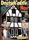 img - for Deutsch Aktiv Neu - Level 1: Lehrbuch 1a (Deutsch Aktiv Neu, Level 1a) by G Neuner (1986-08-21) book / textbook / text book