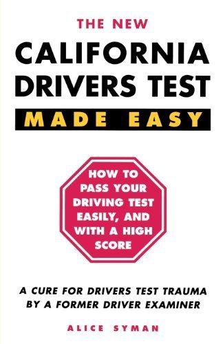 California Drivers Test Made Easy: By a Former Driver Examiner by Alice Syman (2013-07-01)