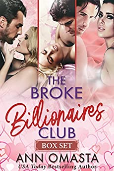 The Broke Billionaires Club (Books 1-3): The Broke Billionaire, The Billionaire's Brother, and The Billionairess by [Omasta, Ann]