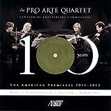 Pro Arte Quartet: Centennial Commissions