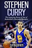 Stephen Curry: The Inspiring Story of One of Basketball's Sharpest Shooters (Basketball Biography Books)