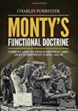 Monty's Functional Doctrine: Combined Arms Doctrine in British 21st Army Group in Northwest Europe, 1944-45 (Wolverhampton Military Studies)